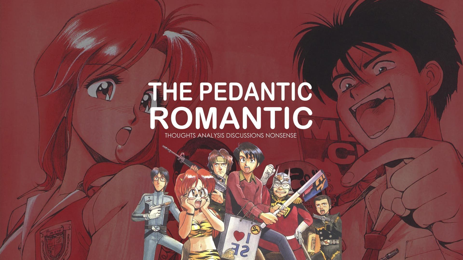 The pedantic romantic is creating youtube anime analysis patreon aloadofball Images